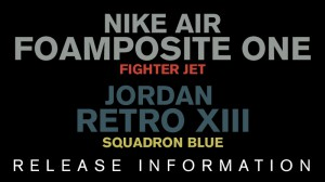 Foamposite Fighter Jet and Jordan Retro 13 Squadron Blue Release