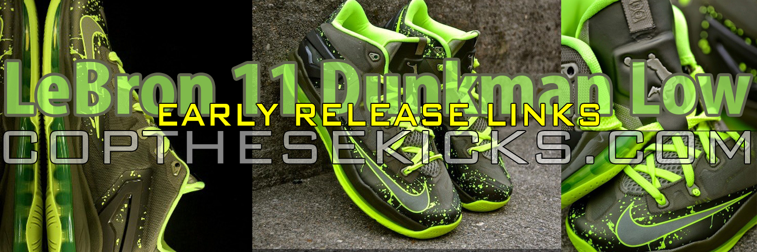 LeBron 11 Dunkman Low Early Release