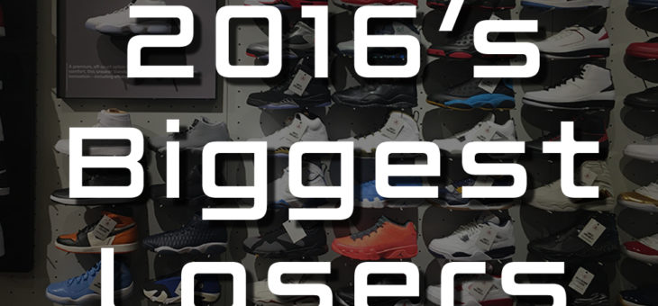 2016's Biggest Losers in the Sneaker Industry