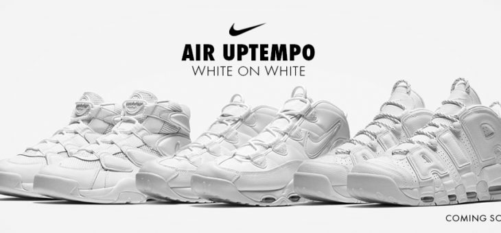 Nike Uptempo White On White Pack drops in 20 minutes