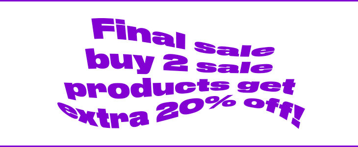 EXTRA 20% off when you buy 2 or more kicks