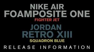 Foamposite Fighter Jet and Jordan Retro 13 Squadron Blue Release