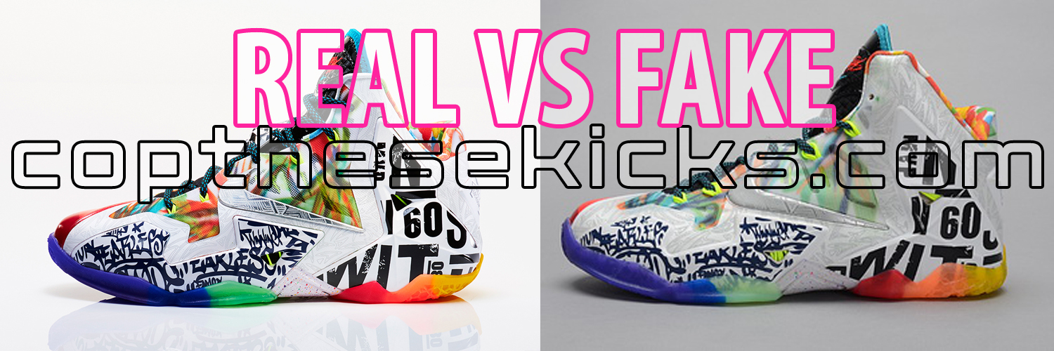 What The LeBron 11 Real Vs Fake